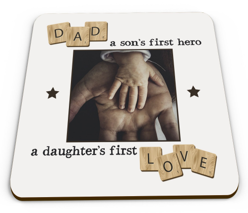 Personalised Dad, A Son's First Hero, A Daughters' First Love Glossy Mug Coaster